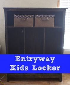 """How to Build Your Own Kids Locker - Great for bedroom, playroom, mudroom, etc. - not just for entryways +<""""`:"""