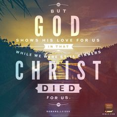 Romans Christ died for us while we were still sinners, tht is love Bible verse art . one for every day of this Holy Week leading up to Easter! Esv Bible, Bible App, Bible Scriptures, Scripture Cards, Wisdom Scripture, Scripture Pictures, Spiritual Encouragement, Biblical Verses, Daily Scripture