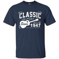 1947 TShirt for Men/Women. Birthday gifts Tshirts Custom Ultra Cotton T- Shirt