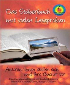 Das Stöberbuch mit Leseproben von Portal für Autoren, Leser, Blogger und Grafiker, http://www.amazon.de/dp/B00E9CGBNA/ref=cm_sw_r_pi_dp_82w-rb05768B2
