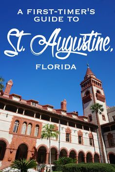 A First Timer's Guide to St. Augustine, Florida: Where to Visit, Eat, Shop, and Sleep