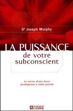 La puissance de votre subconscient : Le secret d'une force prodigieuse à votre portée de Joseph Murphy http://www.amazon.fr/dp/2761919750/ref=cm_sw_r_pi_dp_lyM9wb005Z1VF