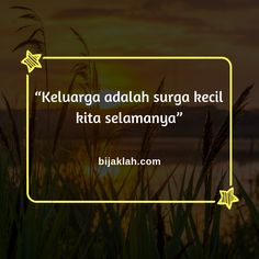 Kata - Kata Bijak Keluarga  #KataBijak #Quotes #Motivasi #Inspirasi #QuotesKeluarga #KataBijakKeluarga #KataBijakSuper #KataMutiara #Motivasikeluarga #motivasi_indo #Quotestagram #KataMotivasi #KataInspirasi Soulmate Love Quotes, Best Quotes, Funny Quotes, Faith Quotes, Quotes For Him, Life Quotes, Customer Service Quotes, Funny Good Morning Quotes, Messages For Him