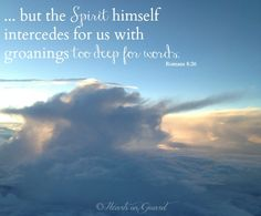 """Romans 8:26 -- """"When All Your Prayers are Wordless"""" by Hearts On Guard"""