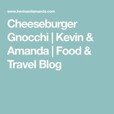 Cheeseburger Gnocchi | Kevin & Amanda | Food & Travel Blog