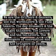 We are the drifters and dancers, the sun worshippers & the risk takers. The day dreamers & the night thinkers. The lovers and the believers. The changers of convention and the bringers of peace ... #wildwomansisterhood™ WILD WOMAN SISTERHOOD™