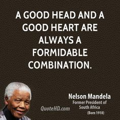 a good head and a good heart are always a formidable combination - Google Search