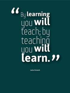 By learning you will teach; by teaching you will learn. #education #quote