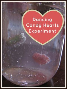 """Dancing Candy Hearts Experiment:  pour 1c water to a small clear jar; stir in 2Tbs baking soda; add 3 candy hearts...they will sit on the bottom; pour in 1/2c (or more) vinegar; candy hearts will """"dance"""" -rise and fall"""