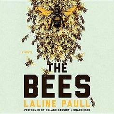 The Bees by Laline Paull - Read by Orlagh Cassidy (Unabridged Audiobook) Thrilling and imaginative, 'The Bees' is the story of a heroine who, in the face of an increasingly desperate struggle for survival, changes her destiny and her world. #fiction #dystopia #suspense