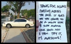 I LOVE this! Now I want someone to park their car half in a driveway  - it can be anywhere, in the next town over, I don't care - so I can leave a note like this and then do a follow up drive by a few weeks later.