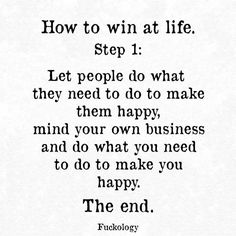 Mind your own business and do what you need to do to make you happy.