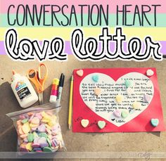 Use candy conversation hearts to write a sweet love letter