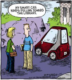 Librarian humor - smart car loves the library. Library Memes, Library Quotes, Reading Library, Library Books, Library Ideas, Reading Books, Up Book, Book Nerd, I Love Books