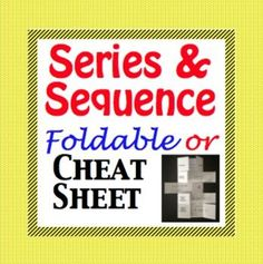Arithmetic and Geometric Sequence, Sum, Nth Term, Cheat Sheet - Foldable.    Create a foldable or just pass out the Series and Sequence cheat sheet, the choice is yours.    This is a comprehensive guide to the Arithmetic and Geometric Series. Summation notation is included along with common difference, common ratio, nth term, sum of a finite sequence and sum of an infinite sequence.