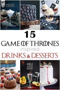 "15 ""Game Of Thrones"" Drinks And Desserts To Lose Your Head Over"