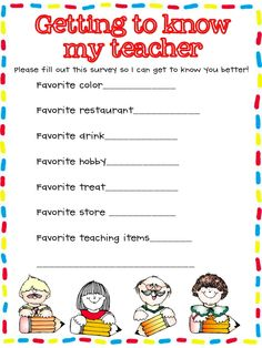 Send this to school with your child on the first day and have their teacher fill it out. Great way to get to know your child's teacher and for gift giving ideas too! =)