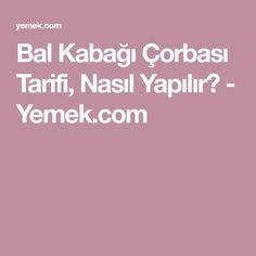 Bal Kabağı Çorbası Tarifi, Nasıl Yapılır? - Yemek.com