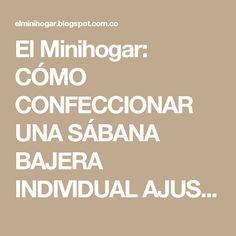 El Minihogar: CÓMO CONFECCIONAR UNA SÁBANA BAJERA INDIVIDUAL AJUSTABLE