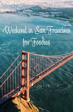 San Francisco things to do in this amazing city. San Francisco travel  tips on where to eat if you've only got 36 hours. San Francisco for  foodies. San Francisco restaurants. San Francisco, California, USA.