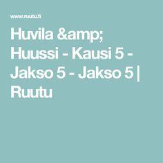 Huvila & Huussi - Kausi 5 - Jakso 5 - Jakso 5 | Ruutu