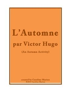 """Freebie! Share this poem by Victor Hugo with your students. Challenge them to translate it and identify nouns, verbs, adjectives, and adverbs.  Have them memorize the last two lines so they have a ready response for those that ask them to """"Say something in French.""""  7th-12th gr./2nd-4th yr. French"""