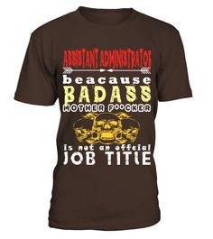 Assistant Administrator  #gift #idea #shirt #image #funny #job #new #best #top #hot #hospital
