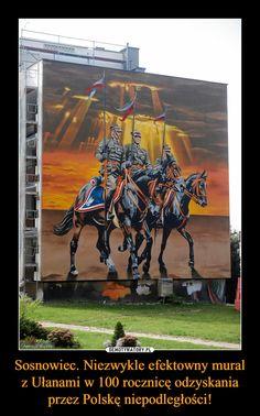 Sosnowiec. Niezwykle efektowny mural z Ułanami w 100 rocznicę odzyskania przez Polskę niepodległości! – Poland History, Street Art, Polish, Humor, Memes, Quotes, Historia, Quotations, Vitreous Enamel