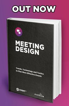 Free eBook Meeting Design: Trends, Technology and Tactics to Plan More Effective Events