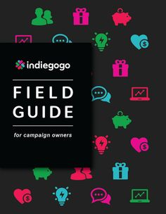 Indiegogo's #crowdfunding 101 guide is great for beginners. I wish I had it when I launched my Kickstarter campaigns in 2010 and 2011.