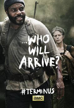 WHO will arrive? TWD. The Walking dead. Terminus. Tyreese. Carol.