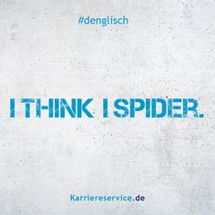 Denglisch - idioms / proverbs / sayings - Saying: I think I& crazy. Idioms And Proverbs, Proverbs Quotes, Led Board, Im Crazy, True Words, Fails, About Me Blog, Jokes, Lol