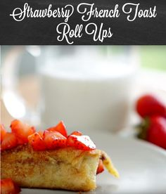 Strawberry French Toast Roll Ups Recipe | What do you get when you mix eggs, milk, white sandwich bread, cinnamon, strawberries and nutella? A delicious breakfast crepe! Of course, also easy to sub in your favorite fillings. Enjoy!