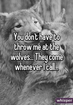 you don't have to throw me at the wolves - Google Search