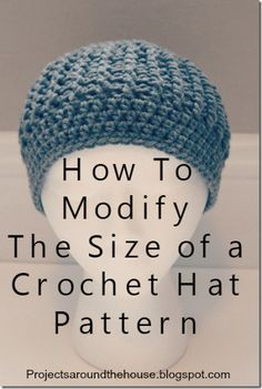 Projects Around the House: How To Modify The Size of a Crochet Hat ...