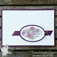 Denita Wright - Independent Stampin' Up! Card Tags, I Card, Happy Birthday Gorgeous, Simple Birthday Cards, Stampin Up Catalog, Pretty Cards, Flower Cards, Cool Cards, Stampin Up Cards