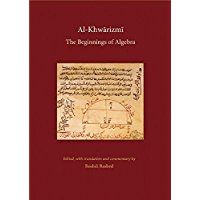 Al-Khwarizmi: The Beginnings of Algebra (History of Science and Philosophy in Classical Islam)