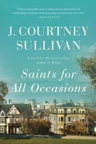 Saints for All Occasions by J. Courtney Sullivan, Hardcover | Barnes & Noble®