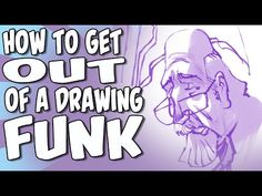 how to get out of a drawing funk