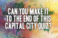 Can You Make It To The End Of This Difficult Capital City Quiz?