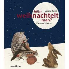 Wie weihnachtelt man?: Amazon.de: Kathrin Schärer, Lorenz Pauli: Bücher