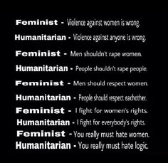 Actually, this isn't FEMINISM, it's MISANDRY. Feminism DOES fight for ALL People.