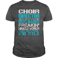 Awesome Tee For Choir Director T-Shirts, Hoodies. BUY IT NOW ==► Funny Tee Shirts