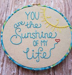 "Sunshine of My Life Hoop Art -- 7"" Embroidery Hoop -- Wall Art Decor -- Gift"