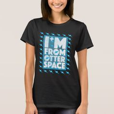 #funny - #I'm From Otter Space - Funny Otter Design T-Shirt