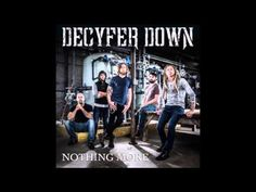 """Nothing More"" - Decyfer Down *my fave song from these guys rn*"
