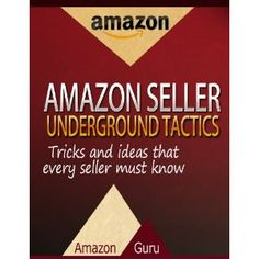 Amazon Seller Underground Tactics, Sell on Amazon, Using FBA (Kindle Edition)  http://we.kitchendinings.com/we.php?p=B005WKHC5Y  B005WKHC5Y