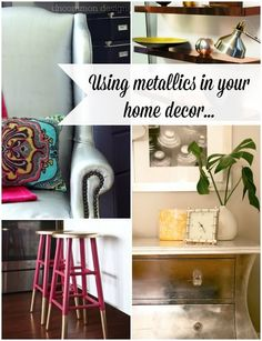 Confused as to how to incorporate Metallics in your decor? We are showing you some awseome ways to use metallic home decor items in your own style!