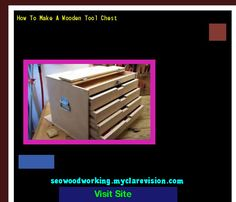 How To Make A Wooden Tool Chest 180849 - Woodworking Plans and Projects!