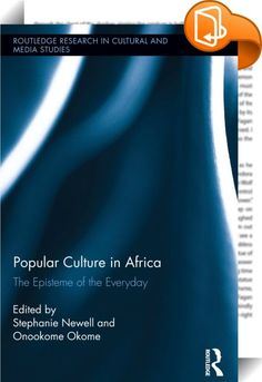 """Popular Culture in Africa    :  This volume marks the 25thanniversary of Karin Barber's ground-breaking article, """"Popular Arts in Africa"""", which stimulated new debates about African popular culture and its defining categories. Focusing on performances, audiences, social contexts and texts, contributors ask how African popular cultures contribute to the formation of an episteme. With chapters on theater, Nollywood films, blogging, and music and sports discourses, as well as on popular ..."""